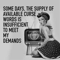 not enough curse words Sassy Quotes, Sarcastic Quotes, Funny Quotes, Life Quotes, Funny Memes, Cool Stuff, Funny Stuff, Retro Humor, Photomontage
