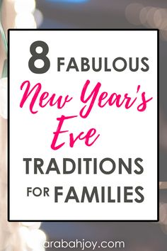 Use these fabulous New Year's Eve traditions for families!
