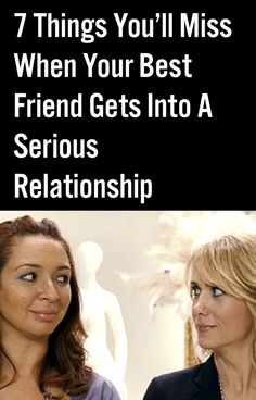 7 Things You'll Miss When Your Best Friend Gets Into A Serious Relationship