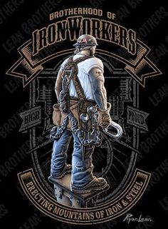 Ironworkers – Erecting mountains of iron and steel. Check our our new brotherhood of ironworkers standard series custom t-shirt design. Buy T-Shirt Steel Erectors, Industrial Artwork, Patriotic Pictures, Logos, Female Cyclist, Logo Vintage, Welding Art, Iron Work, Logo Sticker