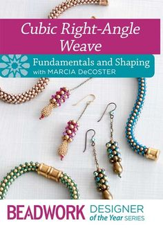 Cubic Right-Angle Weave with Marcia DeCoster Fundamentals and Shaping | InterweaveStore.com