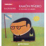 Ramón Piñeiro : o Tesouro de Armeá / Carme Hermida Gulías ; iIustracións de López & López