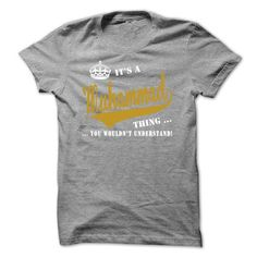 Its a Muhammad Thing, You Wouldnt Understand! #name #tshirts #MUHAMMAD #gift #ideas #Popular #Everything #Videos #Shop #Animals #pets #Architecture #Art #Cars #motorcycles #Celebrities #DIY #crafts #Design #Education #Entertainment #Food #drink #Gardening #Geek #Hair #beauty #Health #fitness #History #Holidays #events #Home decor #Humor #Illustrations #posters #Kids #parenting #Men #Outdoors #Photography #Products #Quotes #Science #nature #Sports #Tattoos #Technology #Travel #Weddings #Women