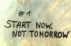 Start Know, not tomorrow. Motivation