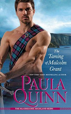 The Taming of Malcolm Grant (The MacGregors: Highland Heirs) by Paula Quinn http://www.amazon.com/dp/1455519529/ref=cm_sw_r_pi_dp_4zYbvb0DPNQ6H