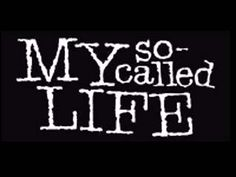 my so called life...I know this is only a tv show but it was so smart and addicting...