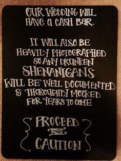 Funny Open/Cash Bar Wedding Chalkboard Sign by ChalkCheesecake