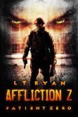 (By USA Today Bestselling Author L.T. Ryan! Affliction Z has 4.3 Stars with 113 Reviews on Amazon No desc on BN. From Amazon: Something dark lurks in the wilds of Southern Nigeria. An experiment has gone horribly wrong and threatens to wipe all traces of humanity from Earth. 3rd Ranger Battalion, Bravo Company is sent in to assist, clean up the mess before it gets out of control.)