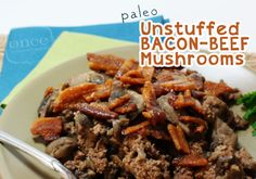 Paleo Unstuffed Bacon-Beef Mushrooms recipe | OAMC from Once A Month Mom #paleo #freezercooking