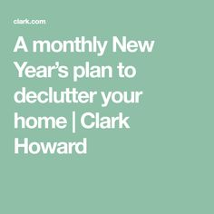 A monthly New Year's plan to declutter your home | Clark Howard