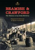 Beamish & Crawford – The Story of an Irish Brewery by Diarmuid Ó Drisceoil & Donal Ó Drisceoil - The Collins Press: Irish Book Publisher History Books, Book Publishing, Brewery, Irish, Author, Hot, Movie Posters, Irish Language, Film Poster