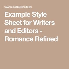 Example Style Sheet for Writers and Editors - Romance Refined