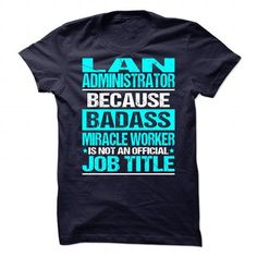 Awesome Tee For Lan Administrator T Shirts, Hoodies. Get it now ==► https://www.sunfrog.com/No-Category/Awesome-Tee-For-Lan-Administrator.html?57074 $21.99