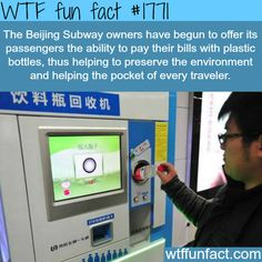 The Beijing Subway owners offer its passengers the ability to pay with plastic bottles - WTF fun facts
