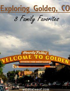 Exploring Golden, Colorado: 8 Family Favorites - wildtalesof.com