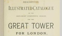 After Paris unveiled its highly successful Eiffel Tower in 1889, Londoners decided to step up by coming up with their very own tower – The Tower of London A public design competition commenced and 68 designs made the showcase catalogue – crowd sourcing for the 1900s.