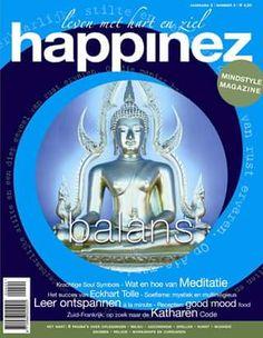 Happinez 2004 - 4 - Balans  In dit nummer: Balans: krachtige Soul Symbols - Wat en hoe van Meditatie - Het succes van Eckhart Tolle - Soefisme: mystiek en multireligieus
