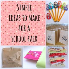 Simple ideas to make for a school fair with lots of tutorial links.