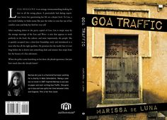 My first novel, Goa Traffic.  Lisa Higgins is an average twentysomething looking for love in all the wrong places. To Lisa, a two-week holiday in India seems like just the ticket to coax her out of her comfort zone and help her find her true self.