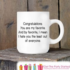 Coffee Mug, You Are My Favorite Ceramic Mug, Funny Coffee Cup Gift, Gift for Her or Him, Coffee Lover Gift Idea, Birthday or Valentine Gift