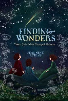 #CoverReveal: Finding Wonders: Three Girls Who Changed Science - Jeannine Atkins