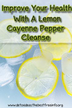 Lemon Cayenne Pepper Detox  Cleanse the body and gain better health.