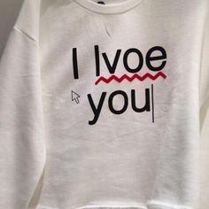 I Lvoe You Shirt Tee & Sweatshirt