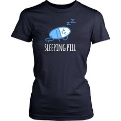 If you are a proud Pharmacist & love Pharmacy then Sleeping Pill tee or hoodie is for you! Cool Men Women Pharmacy inspired t-shirts & apparel by TeeLime.