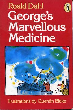 George's Marvellous Medicine - Roald Dahl by Tolstoy2007, via Flickr