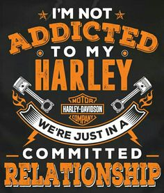 Harley Davidson Quotes I'm Sport Biker Evolving To More Comfortable Rides But This Saying
