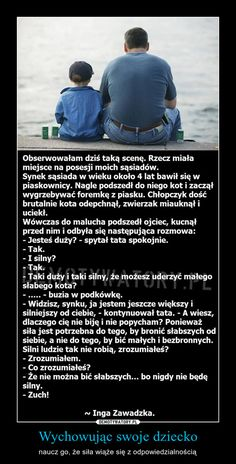 Wychowując swoje dziecko – naucz go, że siła wiąże się z odpowiedzialnością Words Quotes, Life Quotes, Sad Life, Learning The Alphabet, Good Thoughts, Kids And Parenting, True Stories, Life Lessons, Humor