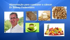 Alimentos que destroem o câncer Sidney Federmann