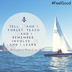 """""""Tell ME and I forget. Teach ME and I remember. Involve ME and I learn."""" Benjamin Franklin #Quote #Motivation #Inspiration #FeelGood #qotd"""
