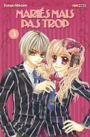 Rayon : Manga (Shojo), Série : Mariés mais pas Trop T3, Mariés mais pas Trop (Cliquer pour voir la fiche détail)