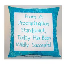 Funny Cross Stitch Pillow, Blue Pillow, Procrastination Quote. $25.00, via Etsy.