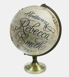 Worldwide adventurers, road warriors and dreamers with a sense of wanderlust can all put their name on the map, specifically on this ivory and grey globe. Your globe will be personalized with the word. Word Adventure, Adventure Awaits, Craft Projects, Projects To Try, Just Dream, In Vino Veritas, We Are The World, To Infinity And Beyond, Home And Deco