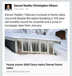 Denver Realtor: February increase in home sales occurred despite the region breaking a 103-year-old monthly record for snowfall and a jump in mortgage rates from January http://www.denverpost.com/business/ci_27652304/heavy-snows-didnt-bury-metro-denver-home-sales