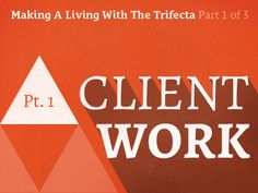 Podcast 080: Making A Living With The Trifecta Part 1 of 3: Client Work http://seanwes.com/podcast/080-making-a-living-with-the-trifecta-part-1-of-3-client-work/