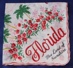 Vintage Souvenir Handkerchief for the State of Florida by ilovevintagestuff on Etsy https://www.etsy.com/listing/206850576/vintage-souvenir-handkerchief-for-the