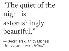 Poem Quotes, Lyric Quotes, Life Quotes, Qoutes, Pretty Words, Beautiful Words, Georg Trakl, Jolie Phrase, Literature Quotes