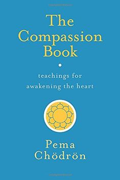 The Compassion Book: Teachings for Awakening the Heart by... https://www.amazon.com/dp/1611804205/ref=cm_sw_r_pi_dp_x_4xCYybHS5G94J