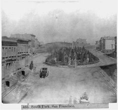 Another view of the South Park square, complete with a park in the middle. Photo: Library Of Congress/Courtesy San Francisco Earthquake, Places In California, Historical Images, Modern City, Best Cities, South Park, View Image, Old Photos, Spanish