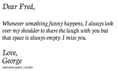 i think i miss fred as much as george does