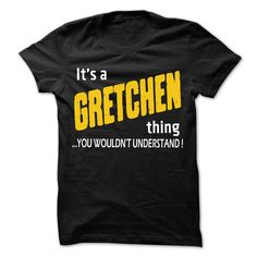 (Tshirt Great) It is GRETCHEN Thing 99 Cool Name Shirt Discount 15% Hoodies, Tee Shirts