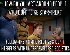 It's a Prime Directive for a reason ;) #StarTrek #SciFi