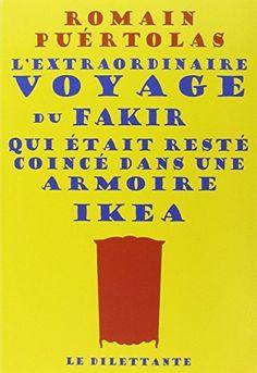 L'extraordinaire voyage du fakir qui était resté coincé dans une armoire Ikea, http://www.amazon.fr/dp/2842637763/ref=cm_sw_r_pi_awdl_okFCvb1HFN22R