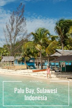 A mini guide to one of the most beautiful spots in the entire world.  Palu Bay, located in Sulawesi, Indonesia is yet to be discovered.