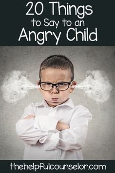 This is an excellent article with some great strategies for dealing with a child's (or adult's) anger!  20 Things to say to an angry child Blog post