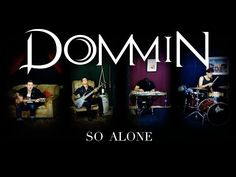 """The Official Music Video for the song """"So Alone"""" by Dommin"""