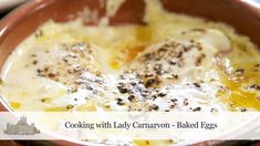 Cooking with Lady Carnarvon - Baked Eggs